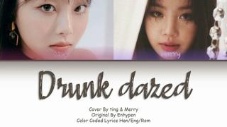 ENHYPEN (엔하이픈) 'Drunk-Dazed' (cover by ting) Official Lyrics Video