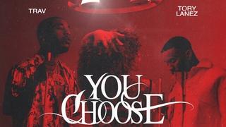 Trav- You Choose (feat. Tory Lanez) (Official Audio)