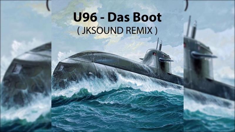 U96 Das Boot JKSound Remix