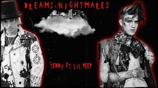 Teddy Ft. Lil Peep - Dreams & Nightmares Перевод