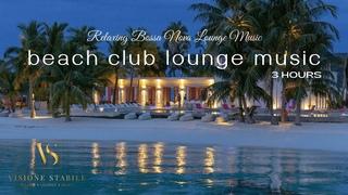 Beach Club Lounge Music ▪ Relaxing Bossa Nova Lounge Music