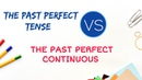 Difference Between the Past Perfect and the Past Perfect Continuous in English