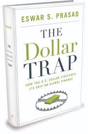 The Dollar Trap by Eswar S
