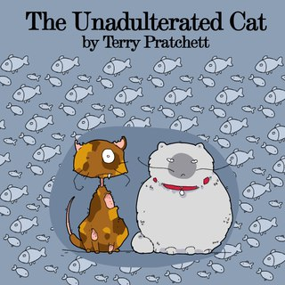 Terry Pratchett - The Unadulterated Cat