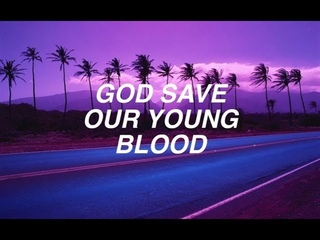 BØRNS (FEAT LANA DEL REY)  - GOD SAVE OUR YOUNG BLOOD DEMO \\ EDIT