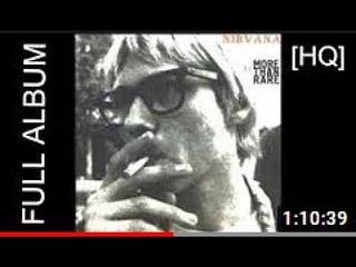 Nirvana - More Than Rare (Full album HQ)