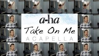 Take On Me (ACAPELLA) - a-ha