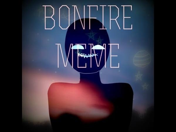 Bonfire | meme [ planethumans / Earth ]