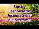 Jasnowidz Jesienią świat się zatrzyma czy będą cyber ataki Siostry Jasnowidzki wizja