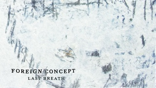 Foreign Concept - Last Breath