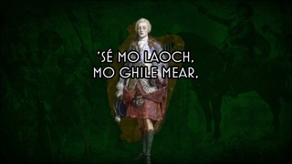 Mo Ghile Mear - Irish Jacobite Song