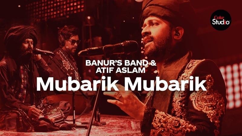 Coke Studio Season 12 | Mubarik Mubarik | Atif Aslam Banurs Band