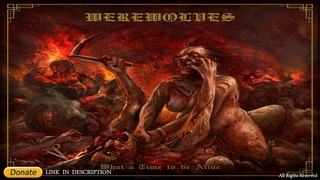 Werewolves - What A Time To Be Alive (2021) (Full Album)