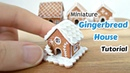 Miniature Gingerbread House Polymer Clay Tutorial Dolls House Food
