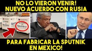 ESTO NO LO VAS A CREER! NUEVO ACUERDO DE AMLO Y RUSIA! FABRICARAN SPUTNIK EN MEXICO. CAMBIARÁ TODO