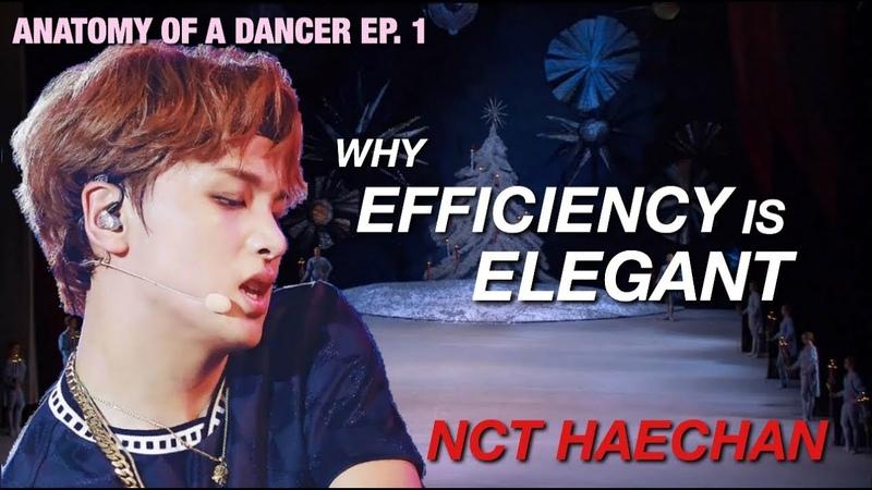 Ballet Dancer Analyzes NCT HAECHAN Why Efficiency is ELEGANT Anatomy of a Dancer EP 1