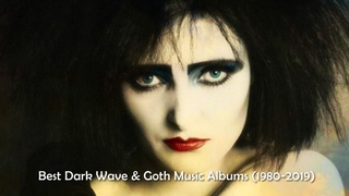 The Best Dark Wave and Goth Music Albums (1980-2019) [5000 Subs Special]