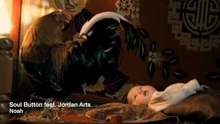 Soul Button feat. Jordan Arts - Noah