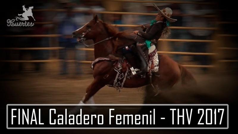 Gran Final CALADERO Femenil XX Campeonato Millonario THV 2017