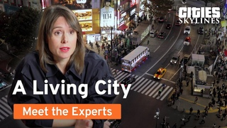 Meet the Experts | Episode 2: The Living City | Cities: Skylines