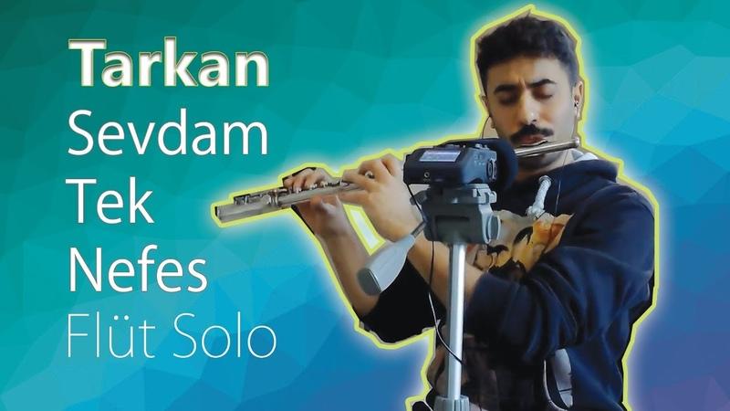 TARKAN Sevdam Tek Nefes Yan Flüt Solo Mustafa Tuna