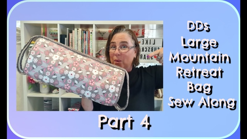 Sew Along with Darvanalee Designs Studio DDs Large Mountain Retreat Bag Part 4 of 4