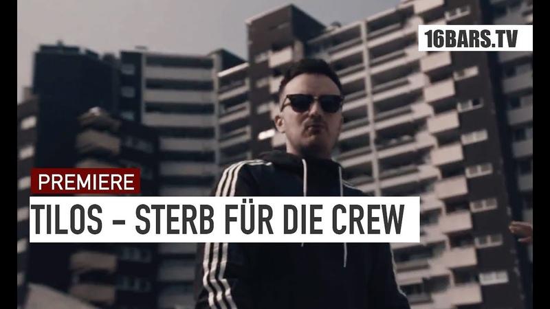 Tilos - Sterb für die Crew (prod. by Zinobeatz) |16BARS.TV Videopremiere