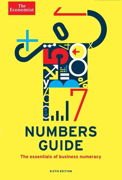 The Economist Numbers Guide The Essentials of Business Numeracy, 6th edition