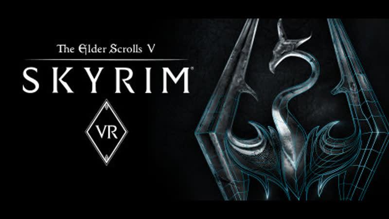 Skyrim VR и не только part 2 Добрались до PS VR