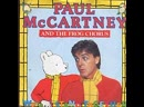 Paul McCartney and The Frog Chorus. - We All Stand Together 1984