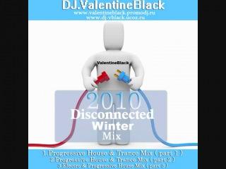 Dj.valentineblack in winter disconnected mix - progressive house & trance ( part 2 )