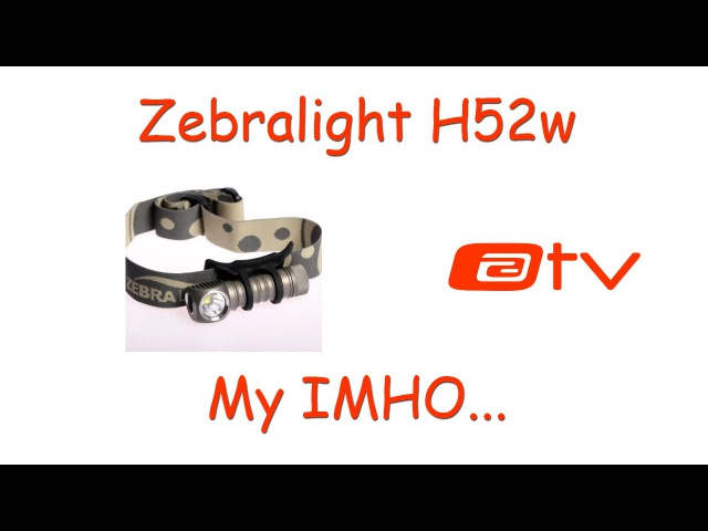 Zebralight H52w My IMHO