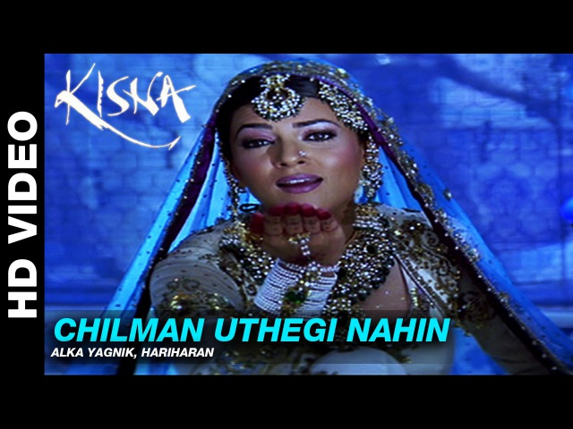 Chilman Uthegi Nahin Kisna The Warrior Poet Alka Yagnik Hariharan Vivek Oberoi
