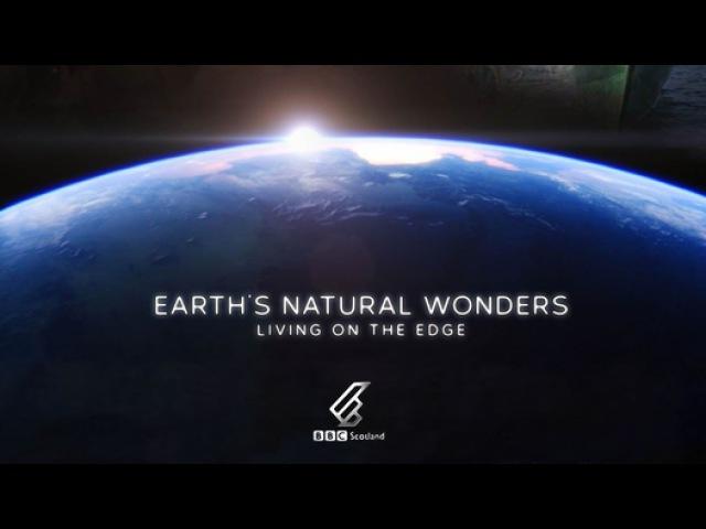BBC Чудеса природы Жизнь на грани 1 серия из 3 Экстрим Earth's Natural Wonders Living on the Edge 2015 Видео Dailymoti