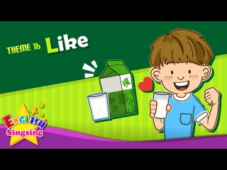 Theme 16. Like - Do you like milk ESL Song Story - Learning English for Kids