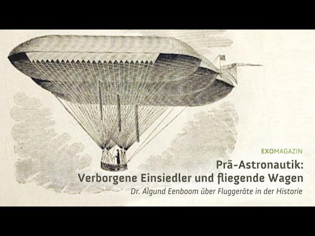 Prä Astronautik Verborgene Einsiedler und fliegende Wagen Dr Algund Eenboom