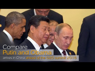 Compare Putin and Obama arrive in China ahead of the G20 summit 2016