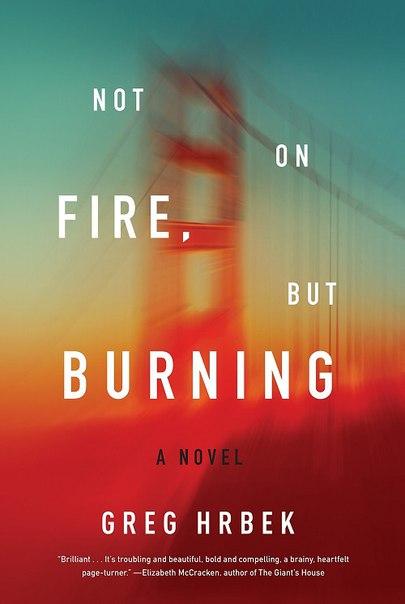 Greg Hrbek - Not on Fire, but Burning