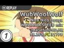 WubWoofWolf Nico Nico Douga WAWAWA SPEED mix Marathon HD HR FC 98 26% 317pp 1