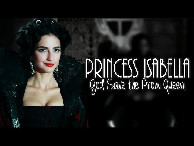 Princess Isabella of Verona | God Save The Prom Queen [1x03]