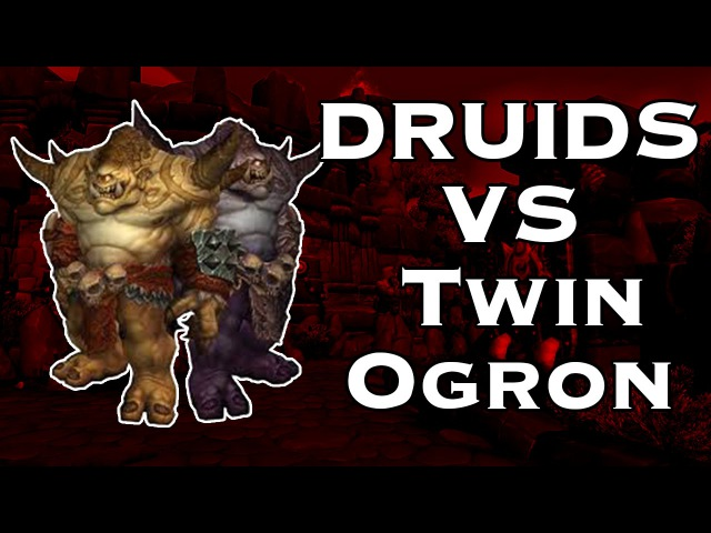 Only Druids Highmaul Twin Ogron