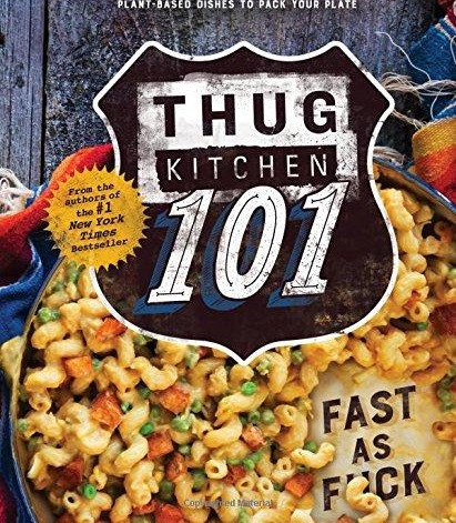Thug Kitchen 101 Fast as F ck - Thug Kitchen