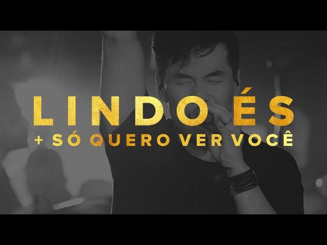 LIVRES | Juliano Son - Lindo és Só quero ver você | Noite de Adoração em São Paulo - Clipe Oficial
