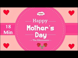 Mother's Day Songs for Kids | Mommy Songs for Children | The Kiboomers