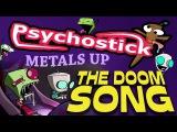 Invader Zim Doom Song Metal Cover by Psychostick
