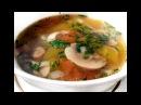 Грибной суп из шампиньонов, грибной суп с рисом и картошкой