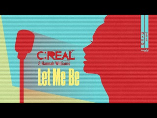 20. C:REAL & Hannah Williams – Let Me Be