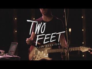 Two Feet - Love Is A B**ch: The Two Feet Live Sessions