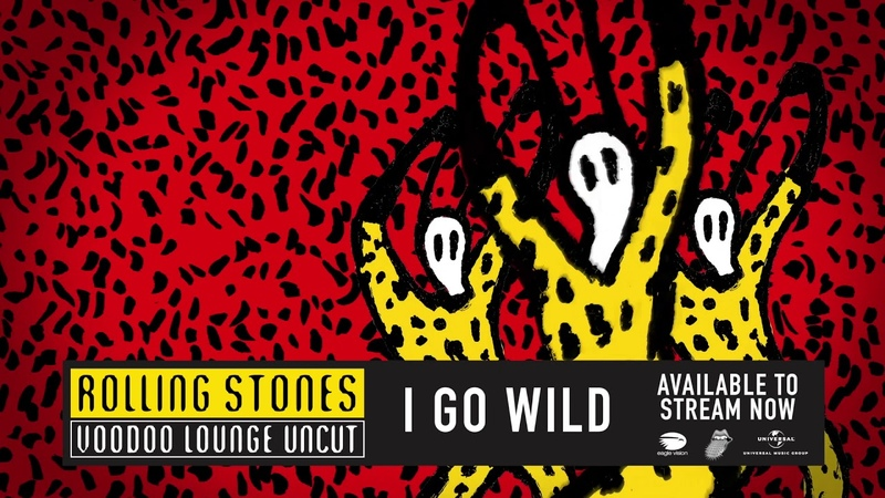 Available To Stream Now I Go Wild Voodoo Lounge Uncut