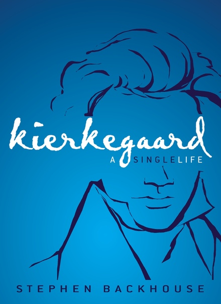 Stephen Backhouse - Kierkegaard- A Single Life (retail) (epub)